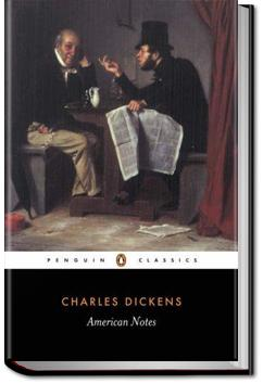 American Notes For General Circulation | Charles Dickens