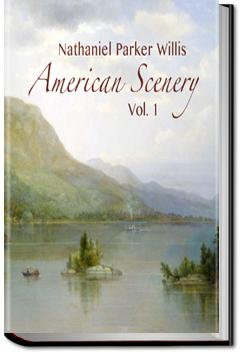 American Scenery - Volume 1 | Nathaniel Parker Willis