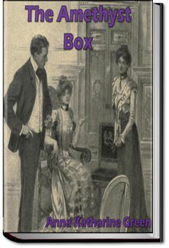 The Amethyst Box | Anna Katharine Green