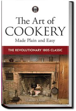 The Art of Cookery Made Plain and Easy   Hannah Glasse