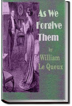 As We Forgive Them | William Le Queux