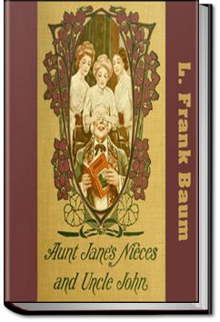 Aunt Jane's Nieces and Uncle John | L. Frank Baum