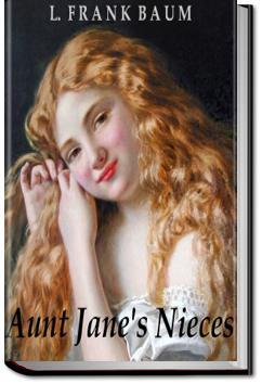 Aunt Jane's Nieces | L. Frank Baum