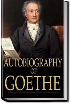 Autobiography of Goethe   Johann Wolfgang von Goethe