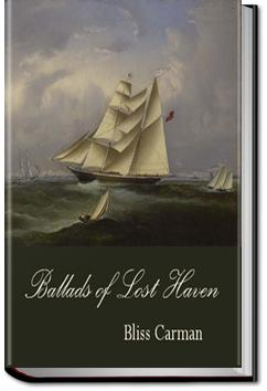 Ballads of Lost Haven: A Book of the Sea | Bliss Carman