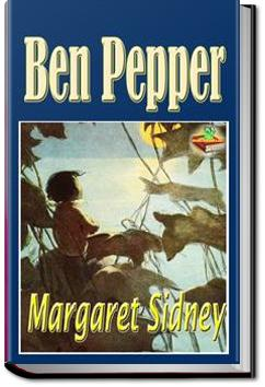 Ben Pepper | Margaret Sidney