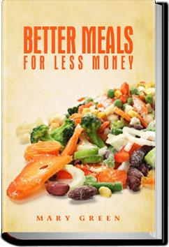 Better Meals for Less Money | Mary Green