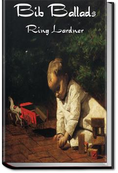 Bib Ballads | Ring Lardner