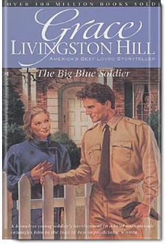 The Big Blue Soldier | Grace Livingston Hill