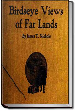 Birdseye Views of Far Lands | James T. Nichols