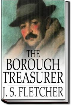 The Borough Treasurer | J. S. Fletcher