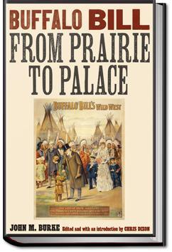 Buffalo Bill from Prairie to Palace | John M. Burke