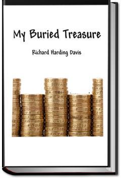 My Buried Treasure   Richard Harding Davis