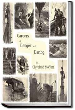 Careers of Danger and Daring | Cleveland Moffett