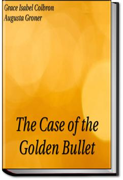 The Case of the Golden Bullet | Grace Isabel Colbron and Auguste Groner