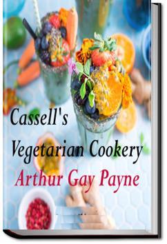 Cassell's Vegetarian Cookery | A. G. Payne