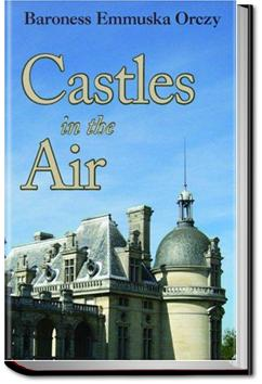 Castles in the Air | Baroness Emmuska Orczy