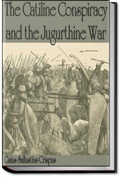 Conspiracy of Catiline and the Jurgurthine War | Sallust