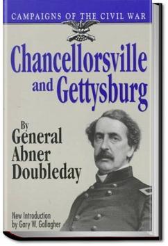 Chancellorsville and Gettysburg   Abner Doubleday