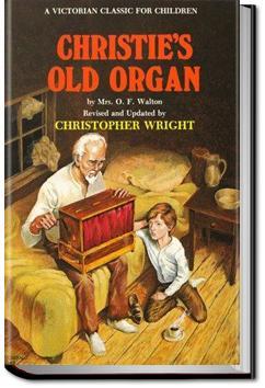 Christie's Old Organ | Mrs. O. F. Walton