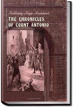 The Chronicles of Count Antonio | Anthony Hope
