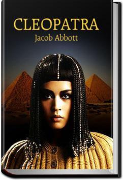 Cleopatra | Jacob Abbott