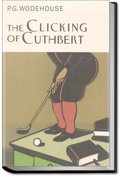 The Clicking of Cuthbert | P. G. Wodehouse