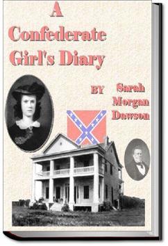 A Confederate Girl's Diary | Sarah Morgan Dawson