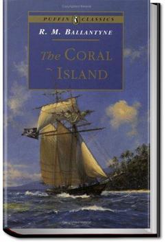 The Coral Island   R. M. Ballantyne