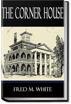 The Corner House | Fred M. White