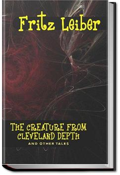 The Creature from Cleveland Depths | Fritz Leiber