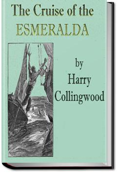 The Cruise of the Esmeralda | Harry Collingwood