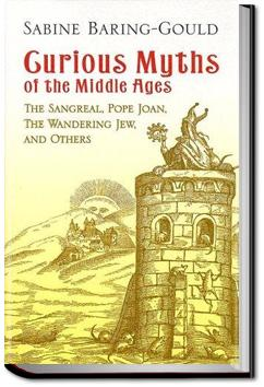 Curious Myths of the Middle Ages   Sabine Baring-Gould