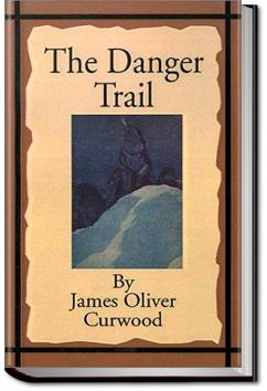 The Danger Trail | James Oliver Curwood