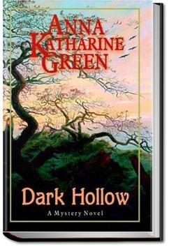 Dark Hollow | Anna Katharine Green