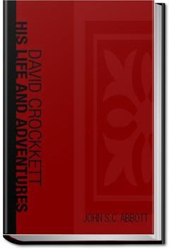 David Crockett: His Life and Adventures | John S. C. Abbott