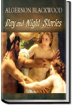 Day and Night Stories | Algernon Blackwood