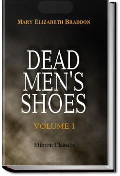 Dead Men's Shoes   M. E. Braddon