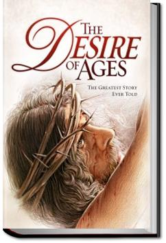 The Desire of Ages | Ellen G. White