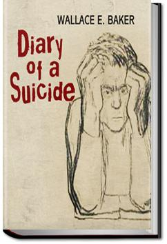 Diary of a Suicide | Wallace E. Baker