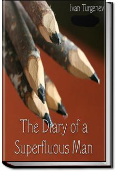 The Diary of a Superfluous Man   Ivan Turgenev