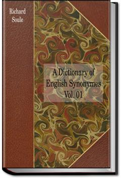 A Dictionary of English Synonyms Vol. 1   Richard Soule