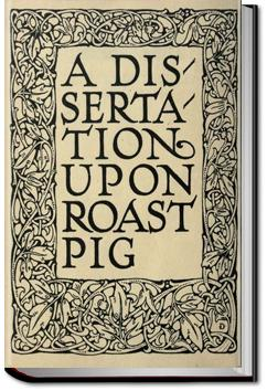 charles lamb essay on a roast pig A dissertation on roast pig charles lamb this is the first dish we see on downton a dissertation on roast pig charles lamb corruption in hamlet essay abbey in season a dissertation on roast pig charles lamb 1, write an introduction paragraph for an essay episode 1.