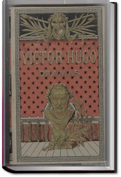 The Dramas of Victor Hugo | Victor Hugo