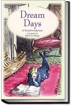 Dream Days | Kenneth Grahame