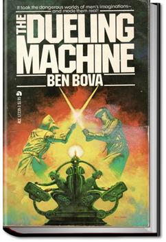 The Dueling Machine | Ben Bova and Myron R. Lewis