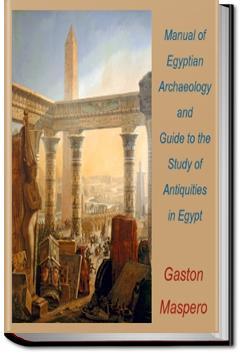 Egyptian Archaeology and Antiquities   Gaston Maspero