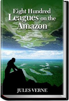 Eight Hundred Leagues on the Amazon | Jules Verne