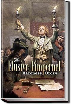 The Elusive Pimpernel | Baroness Emmuska Orczy