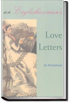 An Englishwoman's Love-Letters | Anonymous